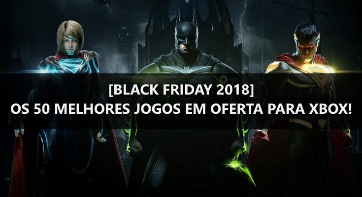 Os 50 melhores games em promoção da Black Friday na Xbox Live!