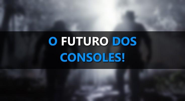 O futuro dos consoles e a ascensão do Streaming!