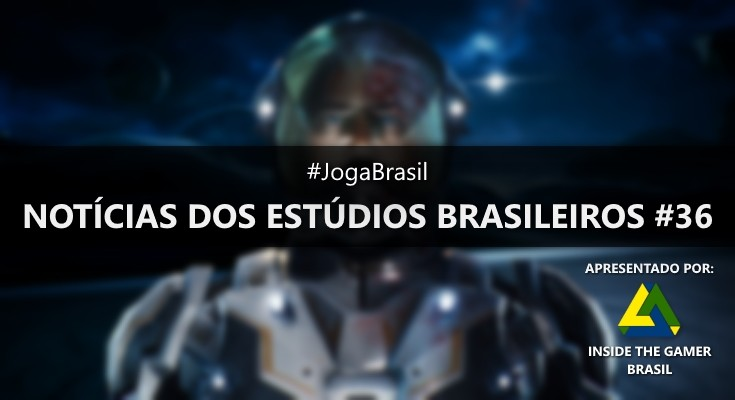 Joga Brasil: Notícias dos estúdios brasileiros #36