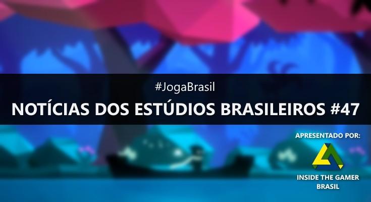 Joga Brasil: Notícias dos estúdios brasileiros #47